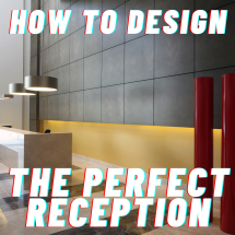 How to design a perfect reception area for your office