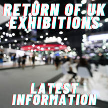 Return of UK Exhibitions - the latest news