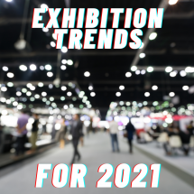 Exhibition Industry Trends To Watch Out For In 2021